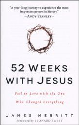52 Weeks with Jesus: Fall in Love with the One Who Changed Everything, softcover