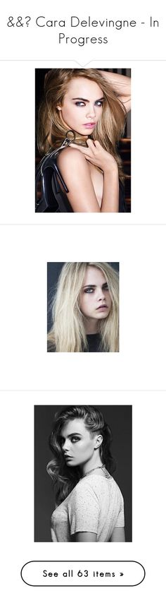 """""""&&☾ Cara Delevingne - In Progress"""" by the-forgotten-wolf ❤ liked on Polyvore featuring people, pics, cara delevingne, faces, hair, models, pictures, girls, cara and cara delevigne"""