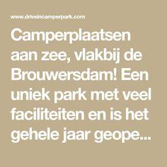 Camperplaatsen aan zee, vlakbij de Brouwersdam! Een uniek park met veel faciliteiten en is het gehele jaar geopend!