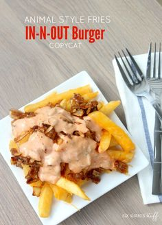 Animal Style Fries In-N-Out Burger Copycat | Six Sisters' Stuff