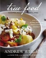 Food list for True Food (2012) by Andrew Weil MD, Sam Fox, and Michael Stebner: Food list. A recipe book that describes the menu of True Food Kitchen, based mainly on Andrew Weil's Anti-Inflammatory Diet. Versions of this food are suitable for people on vegetarian, vegan, gluten-free, low fat, low carb, and paleo diets. Plate proportion, large amounts of vegetables. Fish and grass-fed beef/bison. Truly wholegrains. Mainly organic, local, seasonal. Avoid processed foods.