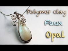 ▶ DIY faux opal - Polymer clay tutorial - Wire wrapping tutorial - YouTube by Mo Clay