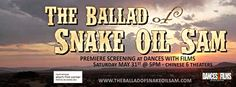 THE BALLAD OF SNAKE OIL SAM, A WILD WILD WEST STEAMPUNK FANTASY, JOURNEYS TO DANCES WITH FILMS AND CANNES FILM FESTIVAL  Vista Point Pictures in association with Jowharah Films announces the U.S. Premiere of an Arlene Bogna Film, The Ballad of Snake Oil Sam, on Saturday, May 31st, 2014 at the Dances With Films Festival in the Chinese Theater, Hollywood, California. The Ballad of Snake Oil Sam made its debut on May 16th, 2014 at the Cannes Film Festival, Short Film Corner in Cannes, France.