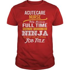 (Deal Tshirt 3 hour) Awesome Tee For Acute Care Nurse [Tshirt Sunfrog] Hoodies, Funny Tee Shirts