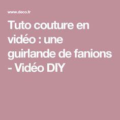 Tuto couture en vidéo : une guirlande de fanions - Vidéo DIY