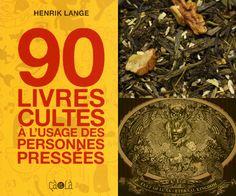 90 livres cultes à l'usage des personnes pressées - Henrik Lange. Pour lire la chronique : http://lirelasuite.net/henrik-lange-90-livres-cultes-a-l-usage-des-personnes-pressees-pour-rallonger-sa-pile-a-lire/