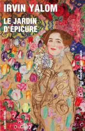 Galaade Éditions : Le Jardin d\'Épicure par Irvin Yalom