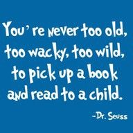 you're never too old too wacky too wild -- Pick up a book @ the library