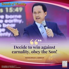 Excerpt from Sounds of Worship Decide to win against carnality, obey the Son! ~ Pastor Apollo C. Quiboloy, Appointed Son of God Son Of God, Facebook Sign Up, Apollo, Worship, Qoutes, Sons, Spirituality, Watch, Pastor