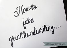 How to fake great handwriting...
