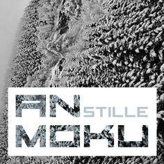STILLE | AN MOKU | anmoku.net