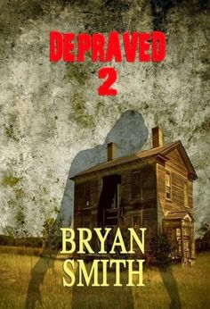 "#935. ""Depraved 2""  ***  Bryan Smith  (2014)"