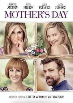 MOTHER'S DAY (DVD Release Date: 8/2/16) Starring: Jennifer Aniston, Kate Hudson, Julia Roberts, Timothy Olyphant, Jason Sudeikis, Britt Robertson-- This celebration of mothers everywhere invites all to enjoy the laughter, tears and love as three generations come together in the week leading up to Mother's Day.
