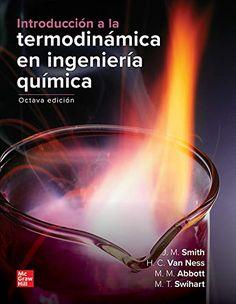 Introducción a la termodinámica en ingeniería química Abbott, Michael M.; Van Ness, H.C.; Swihart, M.T.; Smith, J. M. 8 ̂edición, México, etc. : McGraw-Hill Interamericana, cop. 2020 Abbott, Science Area