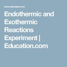 Endothermic and... Endothermic And Exothermic Reactions Temperature Change