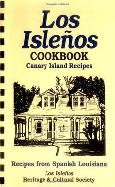 Los Islenos Cookbook- How diverse is Louisiana?  My new post educates readers on Los Isleño of Louisiana & how diverse our area is.