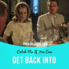 """""""Get back into"""" means """"to start doing something after stopping for some time"""". Usage in a movie (""""Catch Me If You Can""""): - Frank, have you decided which hospital you want to work at here in New Orleans? - Well, um, to be quite honest I'm thinking about getting back into law. - Oh, my! #phrasalverb #phrasalverbs #phrasal #verb #verbs #phrase #phrases #expression #expressions #english #englishlanguage #learnenglish #studyenglish #language #vocabulary #dictionary #grammar #efl #esl #tesl #tefl"""