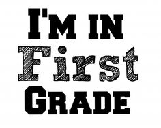 I'm in First Grade First Day of School Photo Printable - Back to School