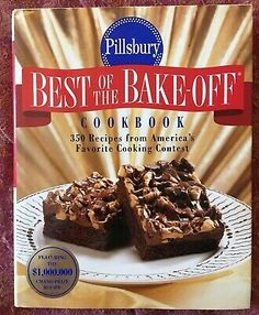 Pillsbury: Best of the Bake-off Cookbook: 350 Recipes from Amerias Favorite Cooking Contest by Pillsbury Company 0517705745 9780517705742 My Cookbook, Cookbook Recipes, Dessert Recipes, Cooking Recipes, Cooking Tips, Prize Winning Recipe, Bake Off Recipes, Baking Cookbooks, Cooking Contest