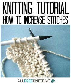 Learn how to increase knitting stitches with this helpful photo tutorial!