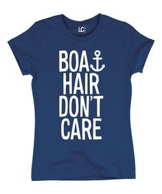Look what I found on #zulily! Navy 'Boat Hair Don't Care' Tee by LC Trendz #zulilyfinds