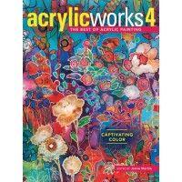 AcrylicWorks 4: Captivating Color | NorthLightShop.com