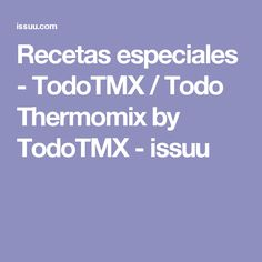 Recetas especiales - TodoTMX / Todo Thermomix by TodoTMX - issuu Lourdes, Brunch, Queso, Food, Cook, Recipes, Chocolate Lava Cake, Vegetable Pie, Breads
