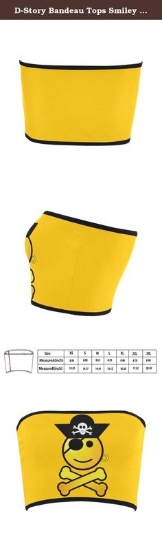 D-Story Bandeau Tops Smiley Emoji Womens Bandeau Top Bra Tube Top. 2.61 Oz. Designed for fashion women, stylish and personalized. Made from 83% Nylon, 17% Spandex, wearing comfortable. Soft, stretchy, lightweight and quick drying. Sizes: XS, S, M, L, XL, XXL, XXXL. Using an advance heat sublimation technique, will not fade in water. Machine washable at 60¡æ.