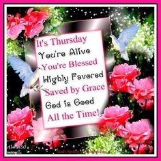 Its Thursday You're Alive God Is Good
