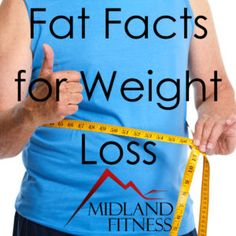 Fat Facts for Weight Loss | | Midland Fitness - Glenwood Springs, Colorado Gym