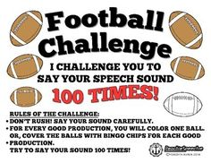 """Take the Football Challenge by Meredith Avren, M.Ed., CCC-SLP (aka the Peachie Speechie!)   **NOTE: Click """"scale to fit"""" when you print**   Download Includes: -Cover Page with instructions -Black and White Footballl Challenge Sheet - Color Football Challenge Sheet   Here is how it works:  (1) I challenge my students to say their target speech sound 100 TIMES in one session.  (2) I give each student a copy of the Football Challenge sheet  (3) I give each student crayons, markers ( or Bingo…"""