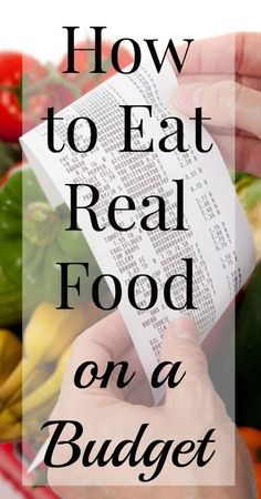 How to Eat Healthy Food on a Budget (Real Food, Healthy Living, Frugal Living, Paleo, Primal, Grocery Budget, Food Budget, Frugal Real Food)