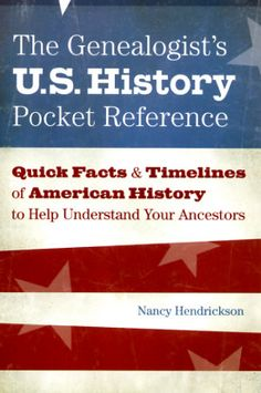 The Genealogist's U.S. History Pocket Reference