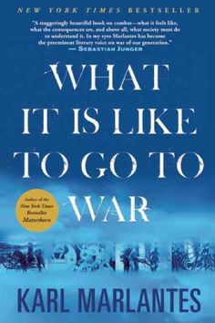 What it is like to go to War http://library.sjeccd.edu/record=b1181940~S3