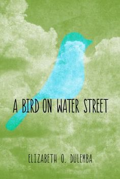 A Bird on Water Street, Elizabeth Dulemba. gr dekalb library has copies. 40 Book Challenge, Good Books, My Books, Book Club Reads, Children's Book Awards, Online Books For Kids, Young Adult Fiction, Fiction And Nonfiction, Reading Levels