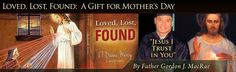 Felix Carroll's great Divine Mercy book, Loved, Lost, Found profiled the conversion of Pornchai Maximilian Moontri, and set in motion this Mother's Day gift.