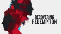 Recovering Redemption Intro - Village Church