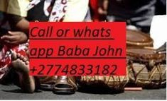 Welcome to powerful sangoma and spell caster in South Africa Vosloorus Baba John Specialty Spells Casting Include get your ex back spells,I solves all types of marriage, domestic, learning problems.