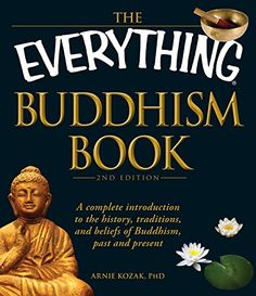The Everything Buddhism Book A complete introduction to the history traditions and beliefs of Buddhism past and present Everything -- Check out the image by visiting the link.