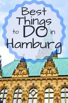 The perfect weekend getaway in Hamburg, Germany - What to do and what places to see.