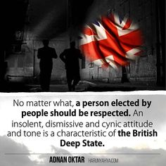 No matter what, a person elected by people should be respected. An insolent, dismissive and cynic attitude and tone is a characteristic of the British Deep State.  #islam #God #quran #Muslim #books #adnanoktar #istanbul #instaquote #instacool #love #Turkey #believe #words #art#instaart #Britain #UK #usa #instagrammers #reading #travel #photoshoot #friendship #life #photoshoot #democracy #nature#trump