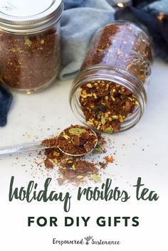 Package this Holiday Rooibos Tea blend in jars for simple DIY holiday gifts. Rooibos, orange peel, rose hips, and spices create a warming winter tea. #rooibos #diygifts