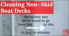 Cleaning our non-skid decks was a pretty hated chore with lots of scrubbing on our hands and knees. We discovered a product that made it much, much easier.