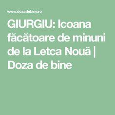 GIURGIU: Icoana făcătoare de minuni de la Letca Nouă | Doza de bine
