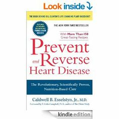 Prevent and Reverse Heart Disease: The Revolutionary, Scientifically Proven, Nutrition-Based Curek: Caldwell B. Esselstyn J...