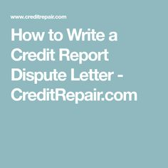Sample Credit Dispute Letter  Free Credit Report Dispute Letter