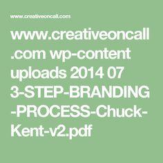 www.creativeoncall.com wp-content uploads 2014 07 3-STEP-BRANDING-PROCESS-Chuck-Kent-v2.pdf