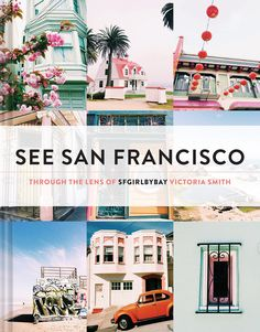 Yay! my book is available for pre-order! / See San Francisco: Through the Lens of SFGirlbyBay
