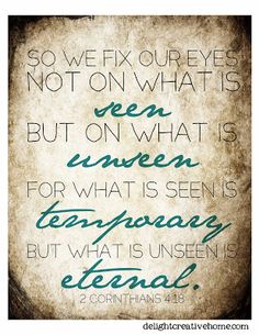 DelightCreativeHome: Free Bible Verse Printables! Focusing on the Eternal