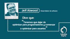 Jeff Atwood protagoniza nuestra frase del día.